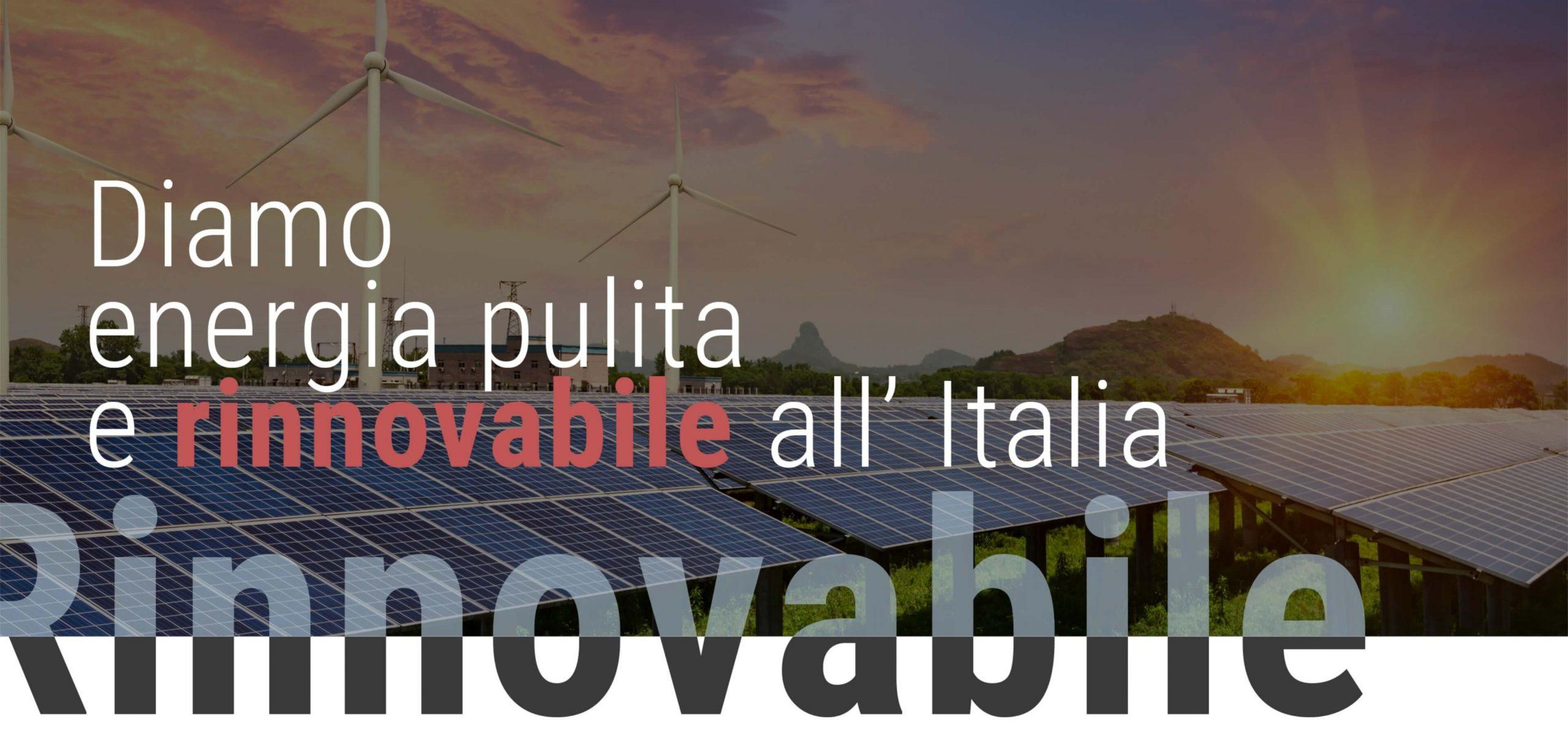 Diamo energia pulita e rinnovabile all'Italia