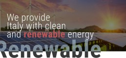 We provide Italy with clean and renewable energy